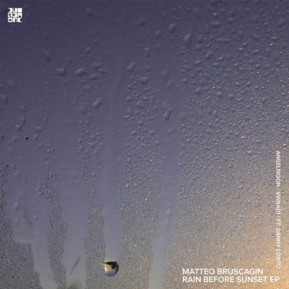 Matteo Bruscagin - Rain Before Sunset EP